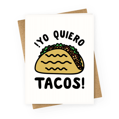 Yo Quiro Tacos Greeting Card