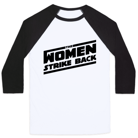 The Women Strike Back Baseball Tee