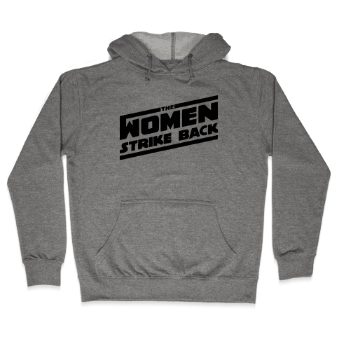 The Women Strike Back Hooded Sweatshirt