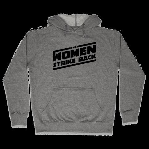 The Women Strike Back Hooded Sweatshirt