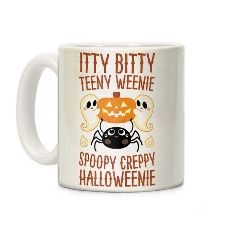 Itty Bitty Teeny Weenie Spoopy Creppy Halloweenie Coffee Mug