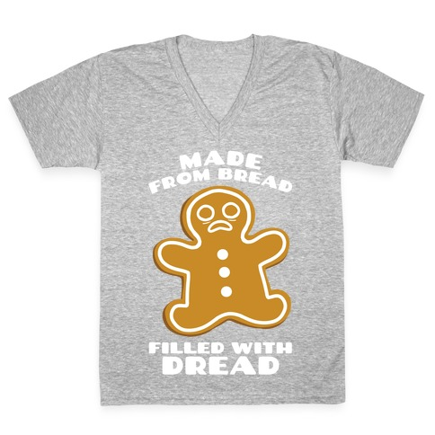 Made From Bread, Filled With Dread V-Neck Tee Shirt