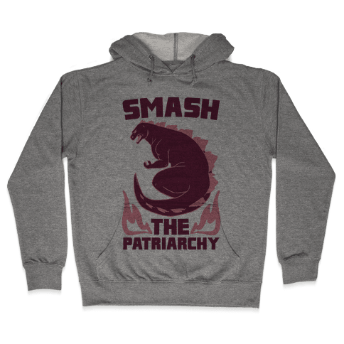 Smash the Patriarchy - Godzilla Hooded Sweatshirt