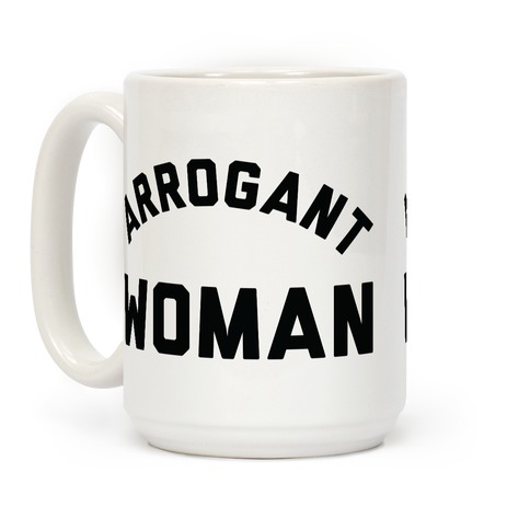 Arrogant Woman Coffee Mug