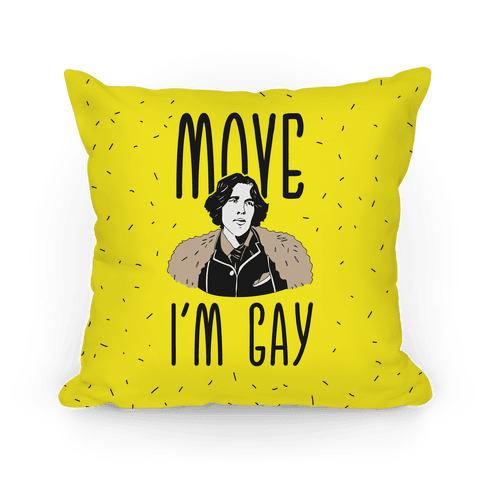 Move I'm Gay Oscar Wilde  Pillow