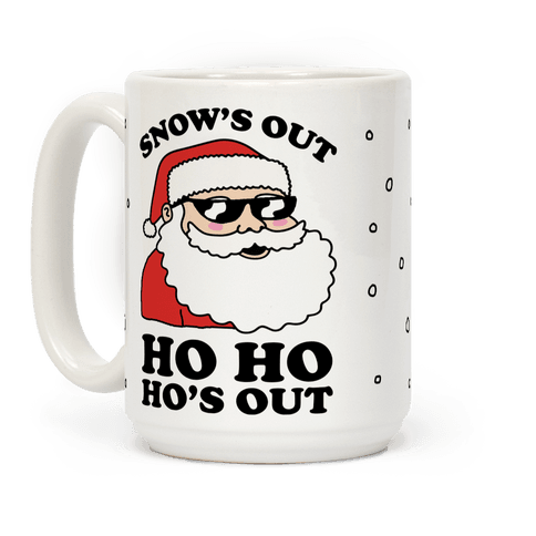 Snow's Out Ho Ho Ho's Out Christmas Coffee Mug