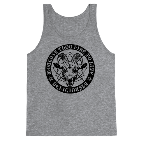 Black Philip: Wouldst Thou Like To Live Deliciously Tank Top