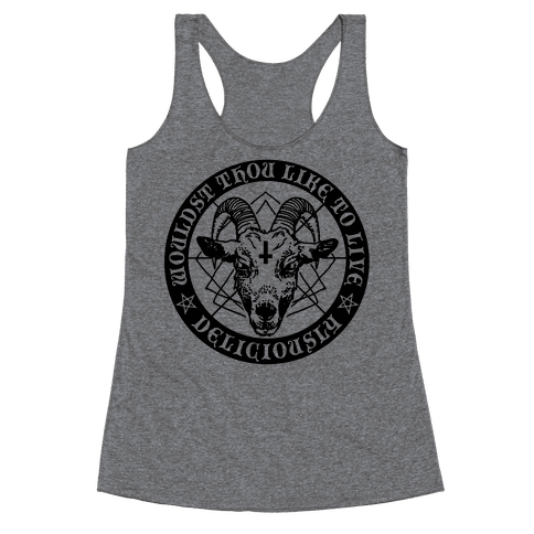Black Philip: Wouldst Thou Like To Live Deliciously Racerback Tank Top