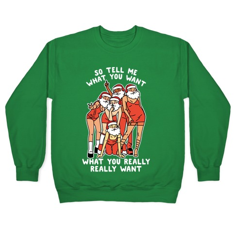 Tell Me What You Want Santa Spice Pullover