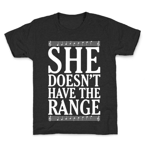 She Doesn't Have The Range White Print Kids T-Shirt