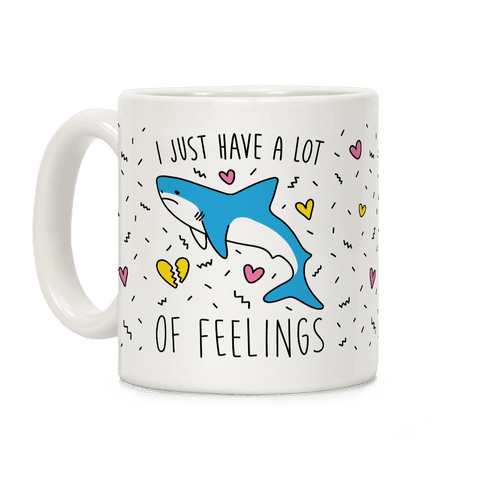I Just Have A Lot Of Feelings - Shark