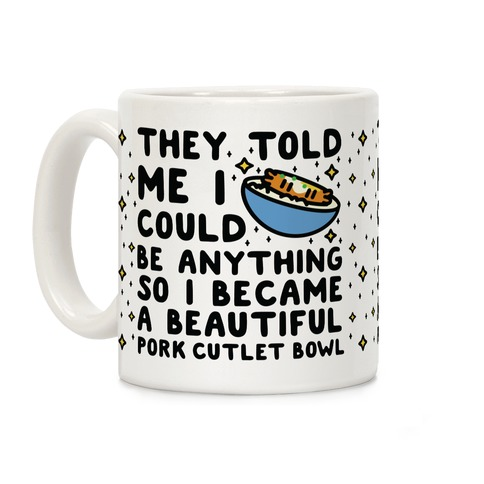 I Became a Beautiful Pork Cutlet Bowl Coffee Mug