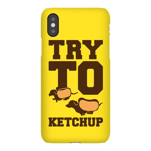 Try To Ketchup Dachshund Wiener Dogs Phone Case