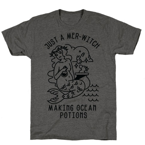 Just a Mer-Witch Making Ocean Potions T-Shirt
