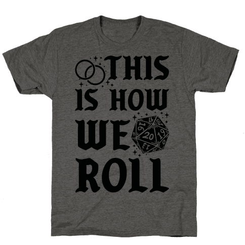 This is How We Roll Groom D20 Mens T-Shirt