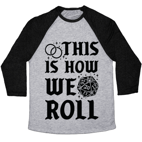 This is How We Roll Groom D20 Baseball Tee