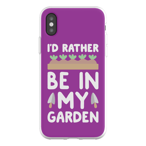 I'd Rather Be In My Garden Phone Flexi-Case