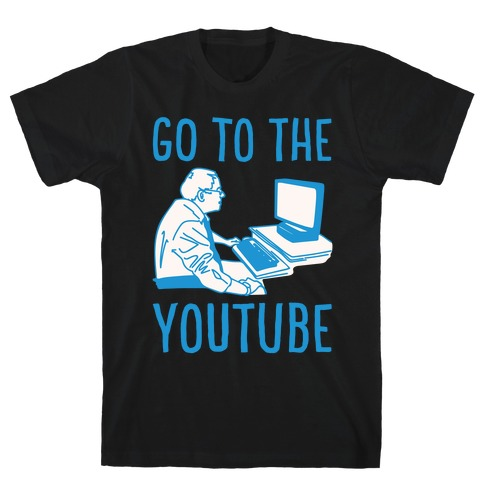 Go To The Youtube White Print T-Shirt