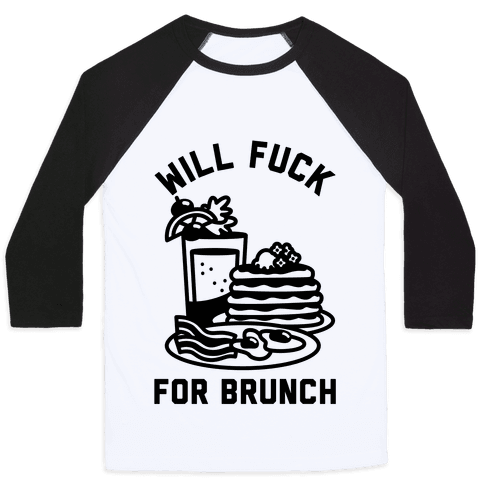 Will F*** For Brunch Baseball Tee