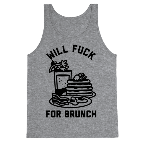 Will F*** For Brunch Tank Top