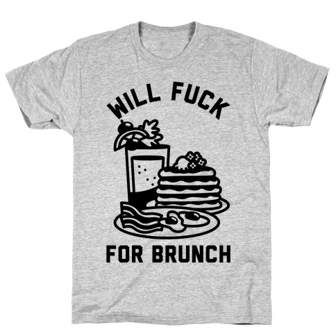 Will F*** For Brunch Mens T-Shirt