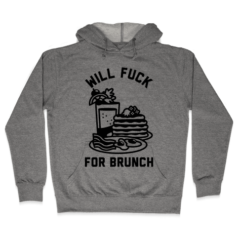 Will F*** For Brunch Hooded Sweatshirt