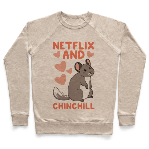 Netflix and Chinchill Pullover