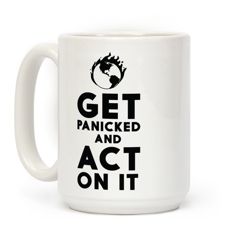Get Panicked and Act on It Coffee Mug