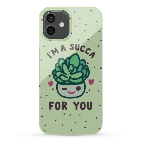 I'm a Succa for You Phone Case