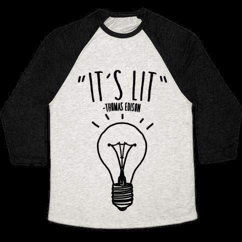 It's Lit Thomas Edison Parody Baseball Tee