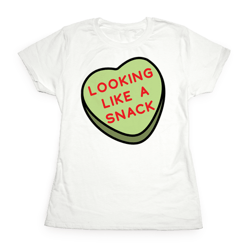 Looking Like a Snack Womens T-Shirt