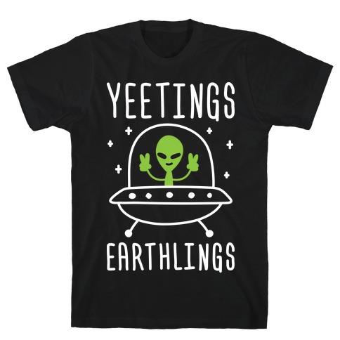 Yeetings Earthlings T-Shirt