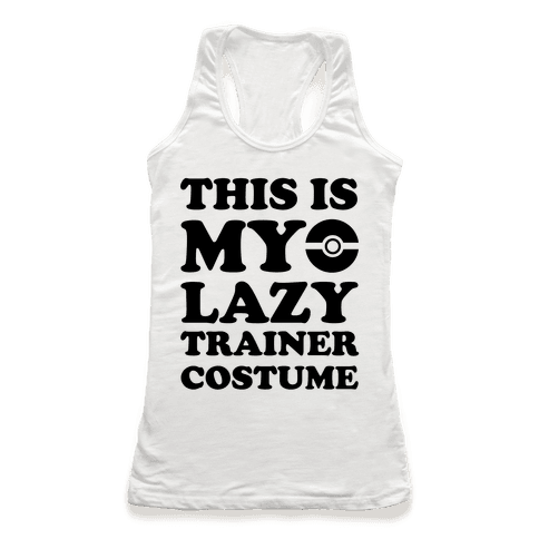 This Is My Lazy Trainer Costume Racerback Tank Top