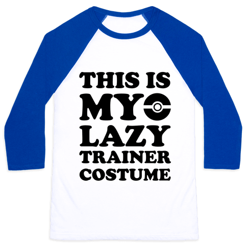 This Is My Lazy Trainer Costume Baseball Tee