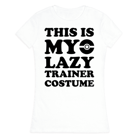 This Is My Lazy Trainer Costume Womens T-Shirt