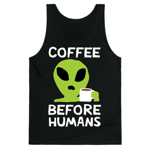 Coffee Before Humans Tank Top