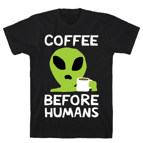 Coffee Before Humans Mens T-Shirt