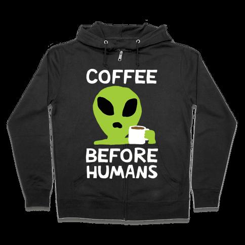 Coffee Before Humans Zip Hoodie