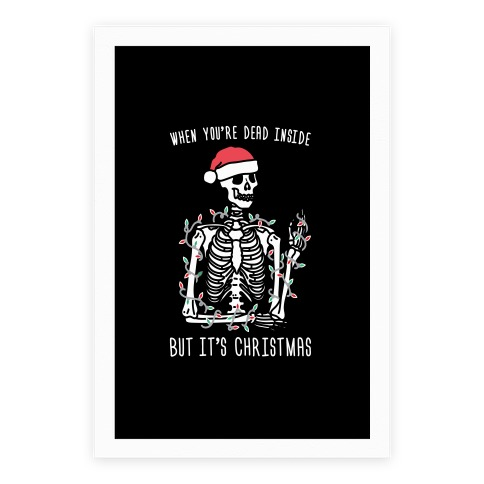 When You're Dead Inside But It's Christmas Poster