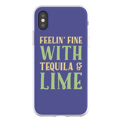 Feelin' Fine With Tequila & Lime Phone Flexi-Case
