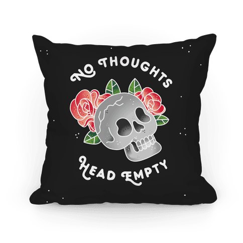 No Thoughts, Head Empty (Variant) Pillow