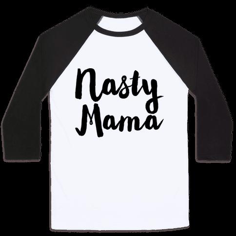 Nasty Mama Baseball Tee