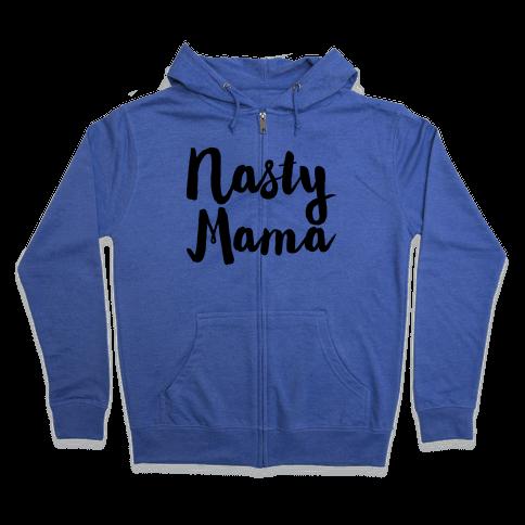 Nasty Mama Zip Hoodie