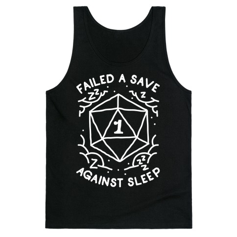 Failed a Save Against Sleep Tank Top