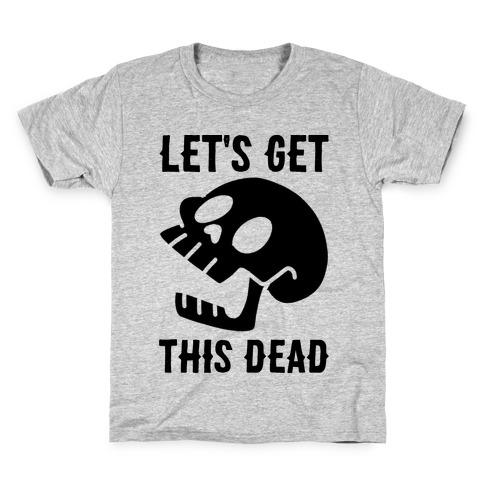Let's Get This Dead Kids T-Shirt