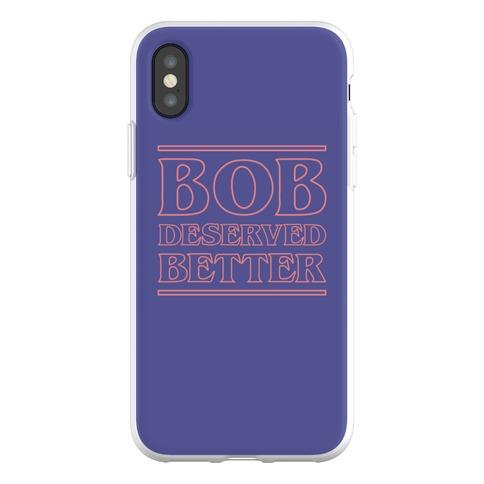 Bob Deserved Better Phone Flexi-Case