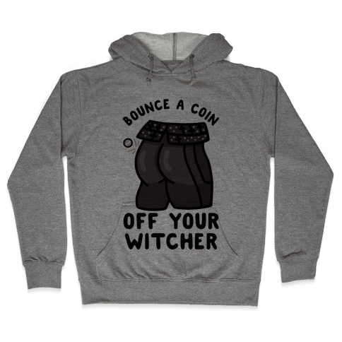 Bounce a Coin Off Your Witcher Hooded Sweatshirt