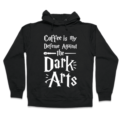 Coffee Is My Defense Against The Dark Arts Hooded Sweatshirt