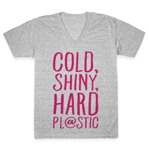 Cold Shiny Hard Plastic Parody V-Neck Tee Shirt