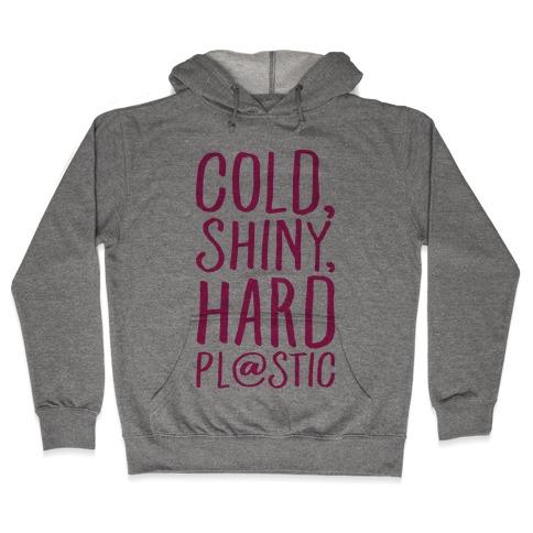 Cold Shiny Hard Plastic Parody Hooded Sweatshirt